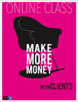 Make More Money with Clients