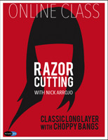 Razor Cutting with Nick Arrojo: Classic Long Layer with Choppy Bangs